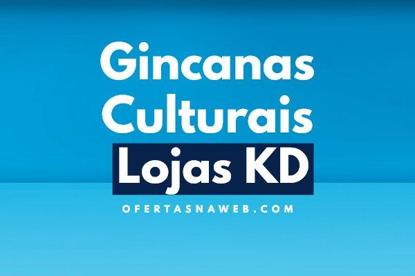Gincanas Culturais Lojas KD