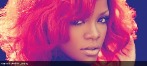 Rihanna e você em londres